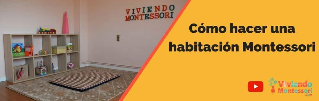 Habitacion Montessori Como Hacerla Correctamente Video