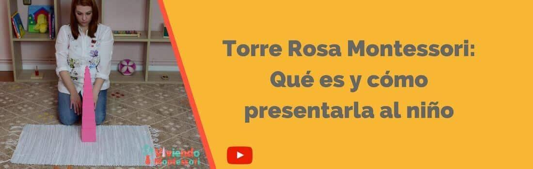 Cómo presentar la torre rosa Montessori al niño