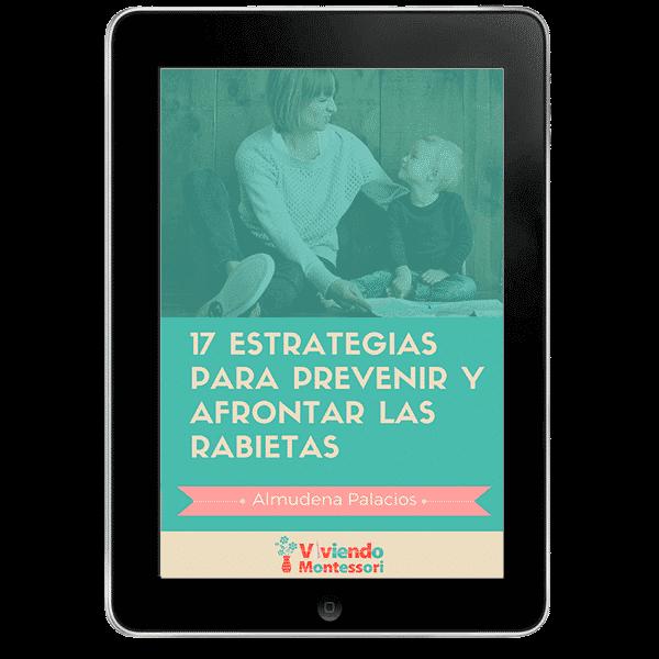 17 ESTRATEGIAS PARA PREVENIR Y AFRONTAR LAS RABIETAS - Viviendo Montessori