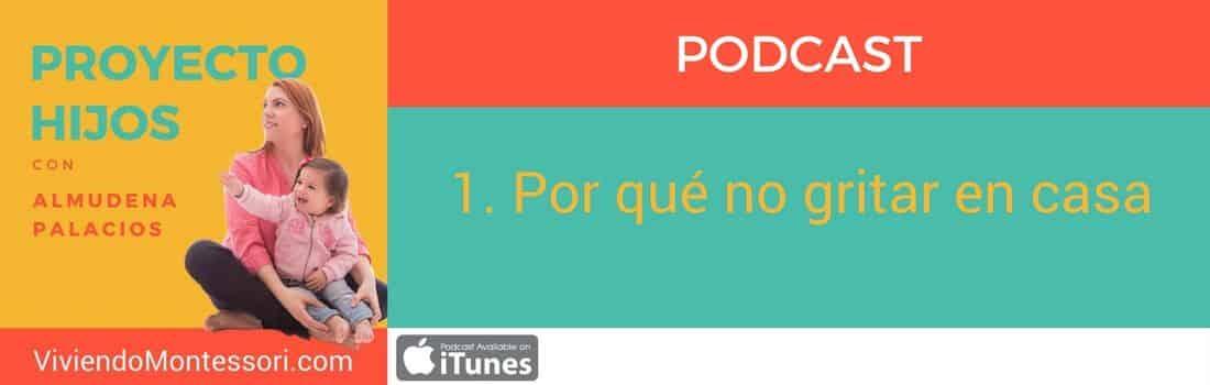 Podcast 1. Por qué no gritar en casa