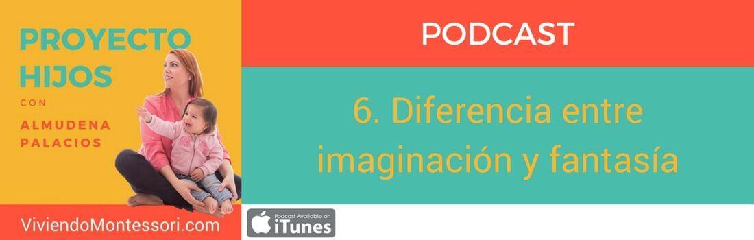 Podcast 6. Diferencia entre imaginación y fantasía