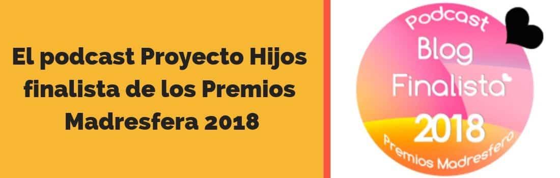 Podcast Finalista Premios Madresfera