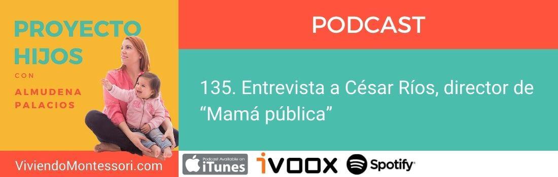 entrevista César Ríos mamá publica