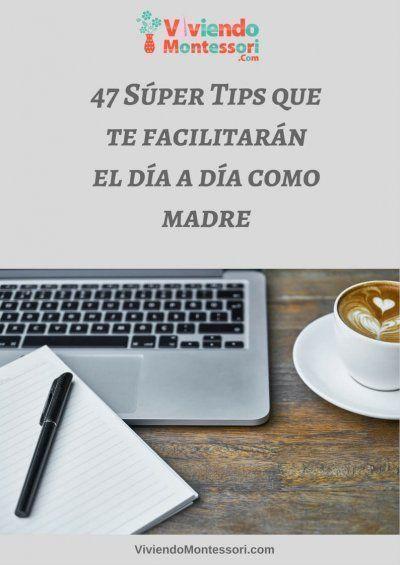 47 Súper Tips que te facilitarán el día a día como madre