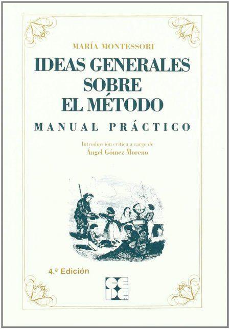Libro Ideas generales sobre el método: Manual Práctico